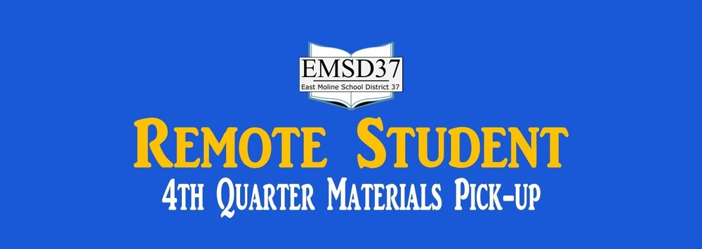4th Quarter Remote Student Materials Pick-up
