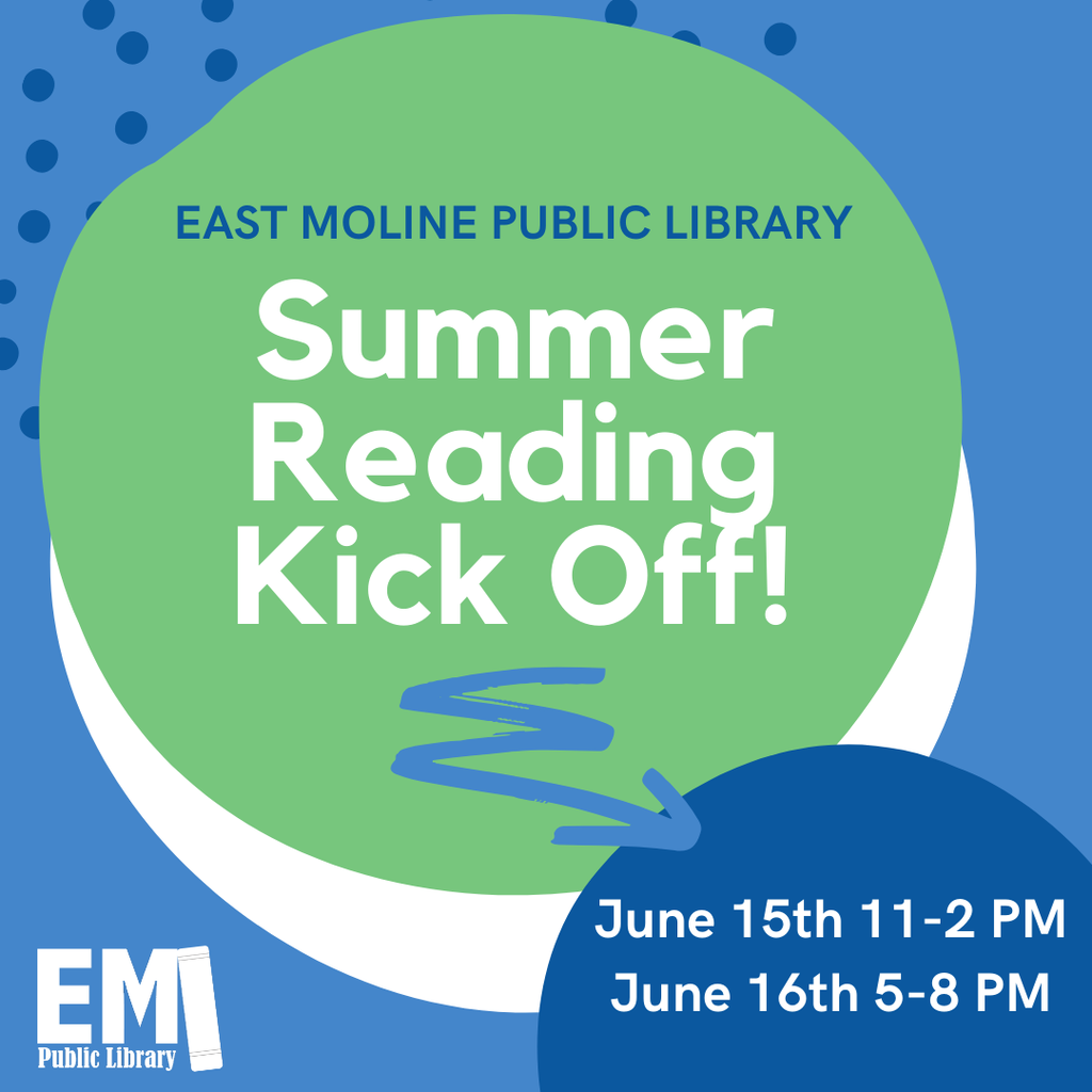 East Moline Library Summer Kick-Off Flyer June 15th and 16th